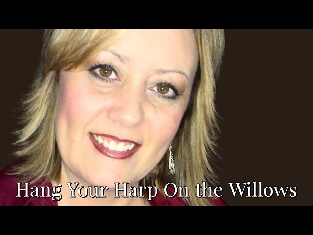 Hang Your Harp On the Willows | Ronda Lynn Devotions