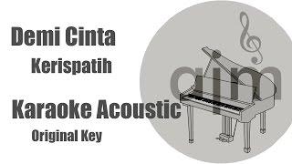 Demi Cinta Kerispatih Karaoke Acoustic Version Original Key