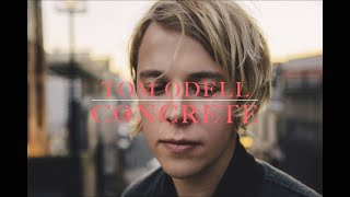 Tom Odell - Concrete (lyrics)