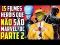 +15 FILMES DE HERÓIS QUE NÃO SÃO DA MARVEL/DC