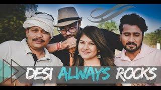 Desi Always Rocks || We Are One || PLAYREEL ||