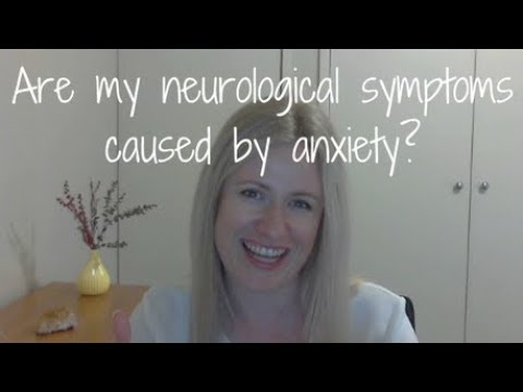 Are My Neurological Symptoms Caused By Anxiety?