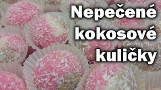 Kokosový suk - kuličky / Recept na kokosové kuličky / Nepečené vánoční cukroví
