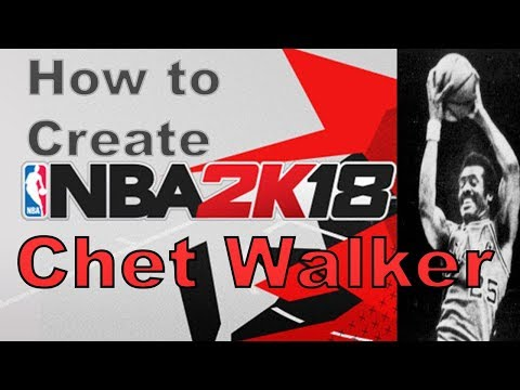 NBA 2K18 How to Create Chet Walker with Attributes and More!