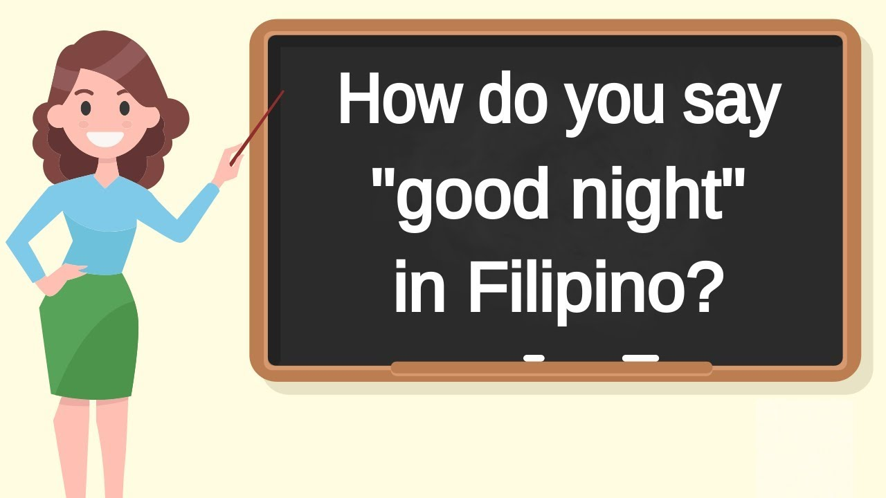 How Do You Say Good Night In Filipino How To Say Good Night In Filipino Youtube