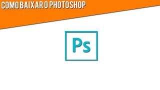 Como baixar Photoshop CS6 (COMPLETO) - Download para windows 7/8/10 - 100% Funcionando 2016