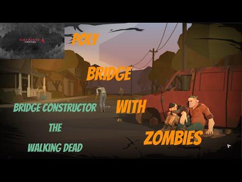 Poly Bridge With Zombies, (Bridge Constructor The Walking Dead) |
