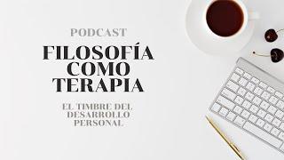 Filosofía como terapia | El timbre del desarrollo personal | Podcast