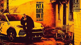 Yo Gotti - Put A Date On It Feat. Lil Baby (OFFICIAL AUDIO)