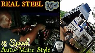 "18 Speed Auto ""Matic Style"" - REAL STEEL - 400 Cummins Cabover INT"
