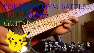 Pokemon Gym Battle (Red/Blue) Guitar Cover