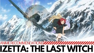 Izetta: The Last Witch: Anime Recommendations
