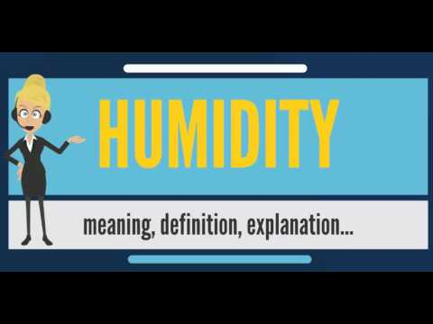 What is HUMIDITY? What does HUMIDITY mean? HUMIDITY meaning - How to pronounce HUMIDITY?