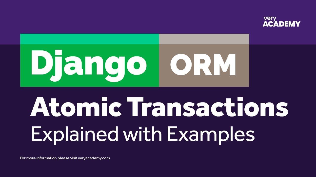 Django Transaction Atomicity