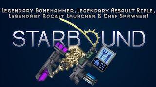 [Starbound Coordinates] Three Legendary Weapons & a Chef Spawner! (X Sector)