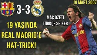 TARİHTE BUGÜN | Barcelona 3-3 Real Madrid | Messi Hattrick | Türkçe Özet | 2007 • HD