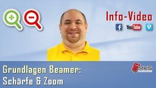 Info-Video Beamer - Grundlagen 4: Schärfe & Zoom
