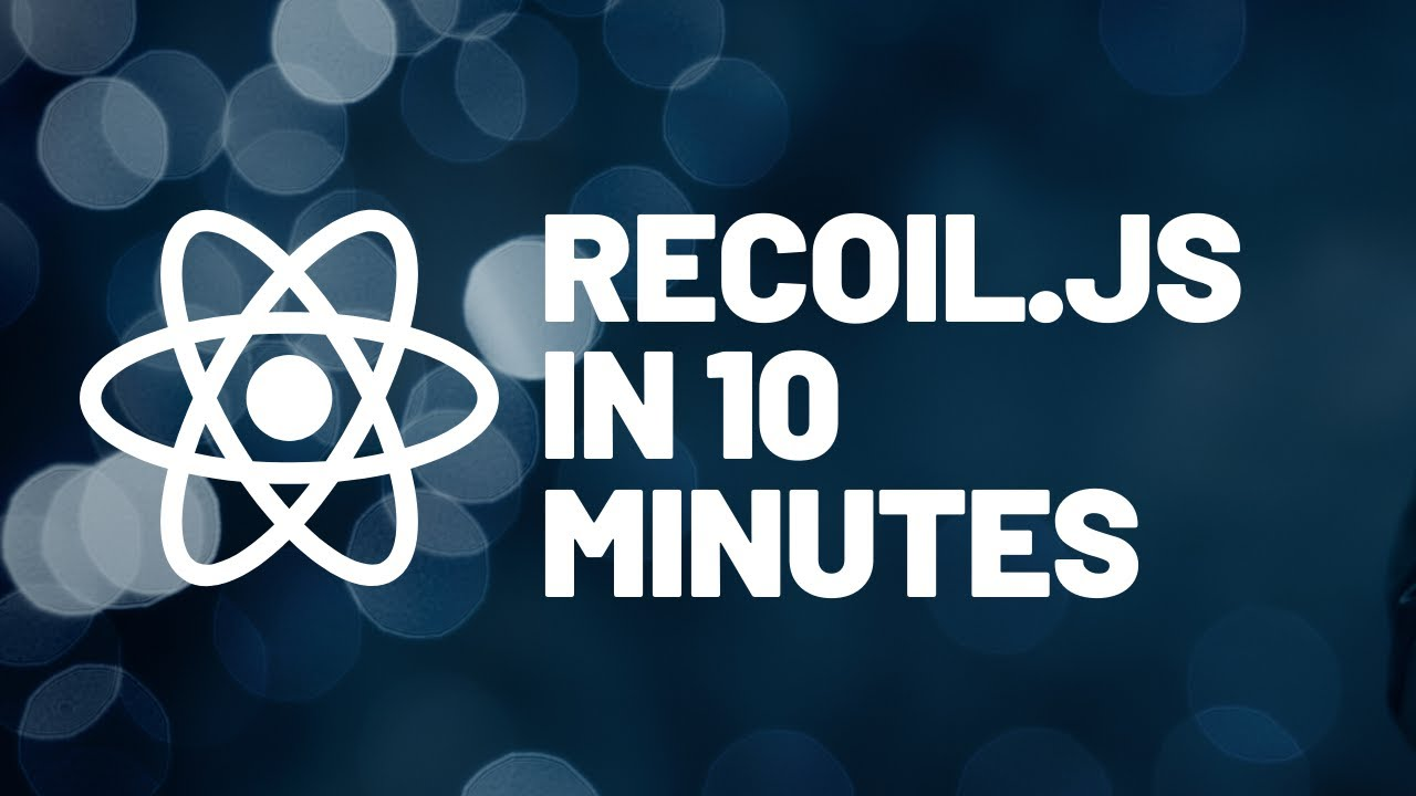 Recoil.js in 10 Minutes (Recoiljs + React Tutorial/Example Project)