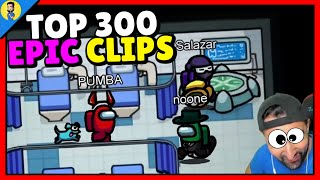 TOP 300 EPIC CLIPS y FUNNY MOMENTS de AMONG US