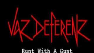 Vaz Deferenz - Runt with a Gunt