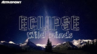 Wild Minds Eclipse from Astronomy EP.mp3