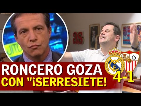 """Real Madrid 4-1 Sevilla   Roncero se pasó al andaluz con los goles de: """"¡¡Serresieteee!!"""""""