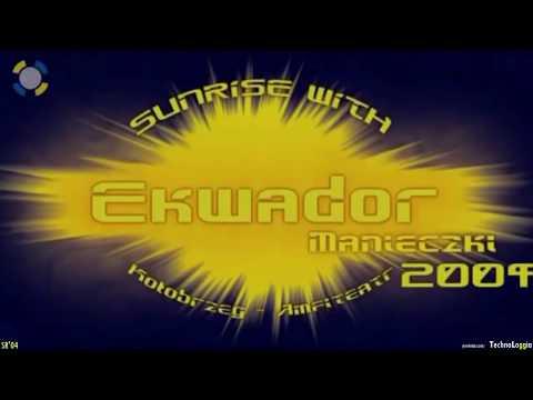 SUNRISE Ekwador 2004 - 2 Festival - CAŁOŚĆ - Oficjalny FIlm - [ TechnoLoggia ]