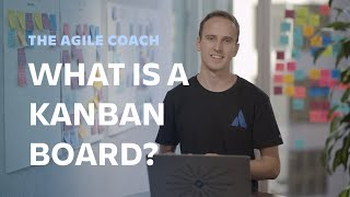 What is a Kanban Board? - Agile Coach (2019)