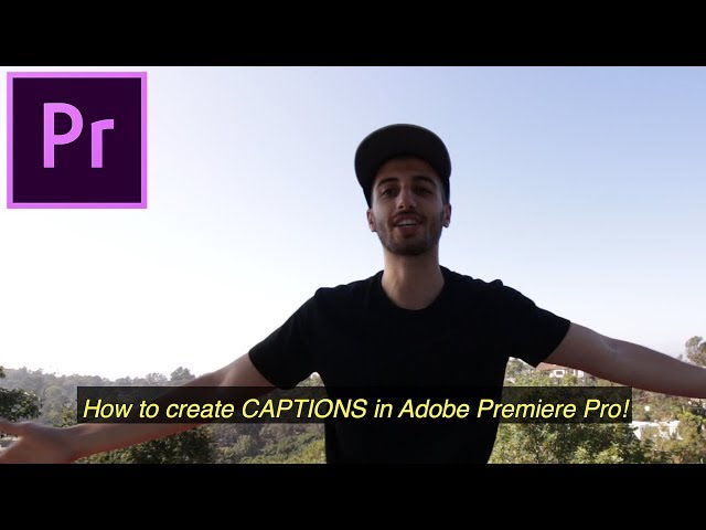 How to create CAPTIONS and SUBTITLES for your videos in Adobe Premiere Pro (CC Tutorial)
