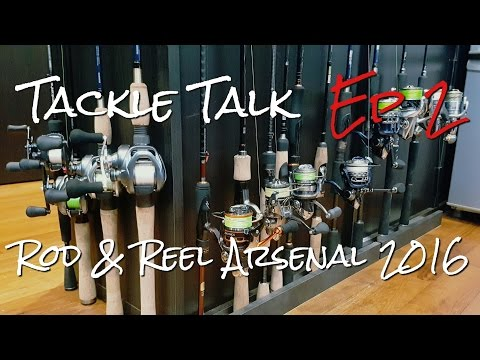 Tackle Talk Ep 2: My Rod and Reel Arsenal, 2016