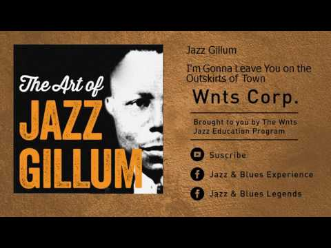 Jazz Gillum - I'm Gonna Leave You on the Outskirts of Town