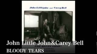 BLOODY TEARS- John LittleJohn & Carey Bell