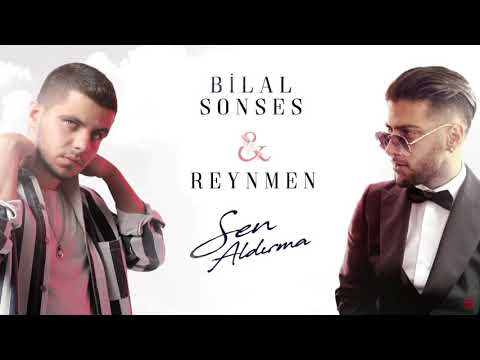 Bilal Sonses \u0026 Reynmen - Sen Aldırma