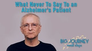 What Never To Say To an Alzheimer's Patient