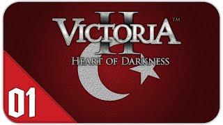 Let's Play Victoria II: Heart of Darkness - Osmanisches Reich #01 [German|HD]