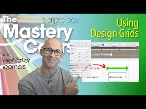 Lesson #3: Layout Mode & Design - Using Design Grids - Scriptology Mastery Course FileMaker