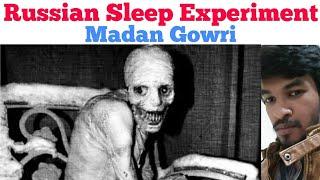 Russian Sleep Experiment   Tamil   Madan Gowri   MG