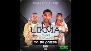 Likma - CA SE PASSE ft bop de narr  X kadja
