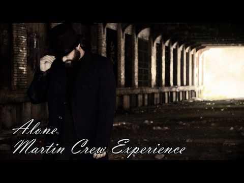 Alone: Martin Crew Experience