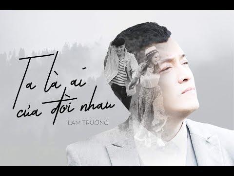 BAO GIỜ HẾT Ế MOVIE | OST TA LÀ AI CỦA ĐỜI NHAU - LAM TRƯỜNG
