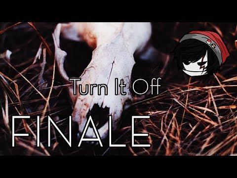 CREEPYPASTA   Turn It Off   Part 3 [FINALE]