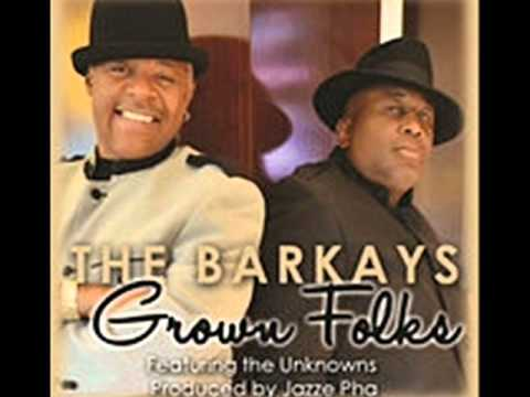 The Barkays grown folks (feat the unknowns)