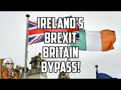 Brexit - Ireland Bypassing Britain Over New Restrictions