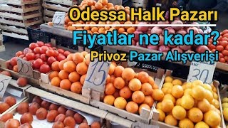Odessa Privoz Halk Pazarı 2018 Güncel Fiyatlar
