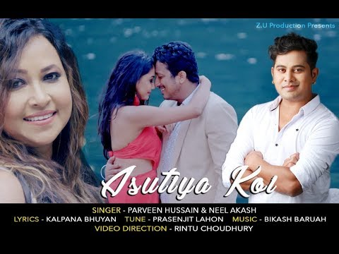 Asutiya Koi - Neel Akash & Parveen | Official Video 2018 | New Assamese Song