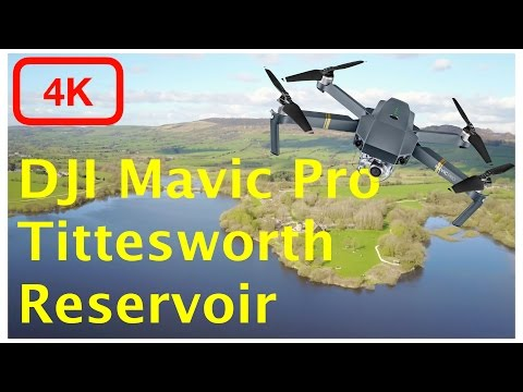 DJI Mavic Pro 4K Footage - Tittesworth Reservoir