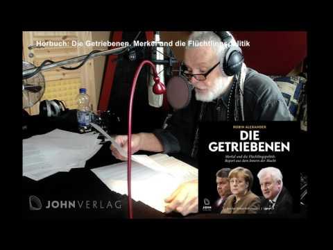 Die Getriebenen: Merkel und die Flüchtlingspolitik - Ein Insider-Report YouTube Hörbuch Trailer auf Deutsch