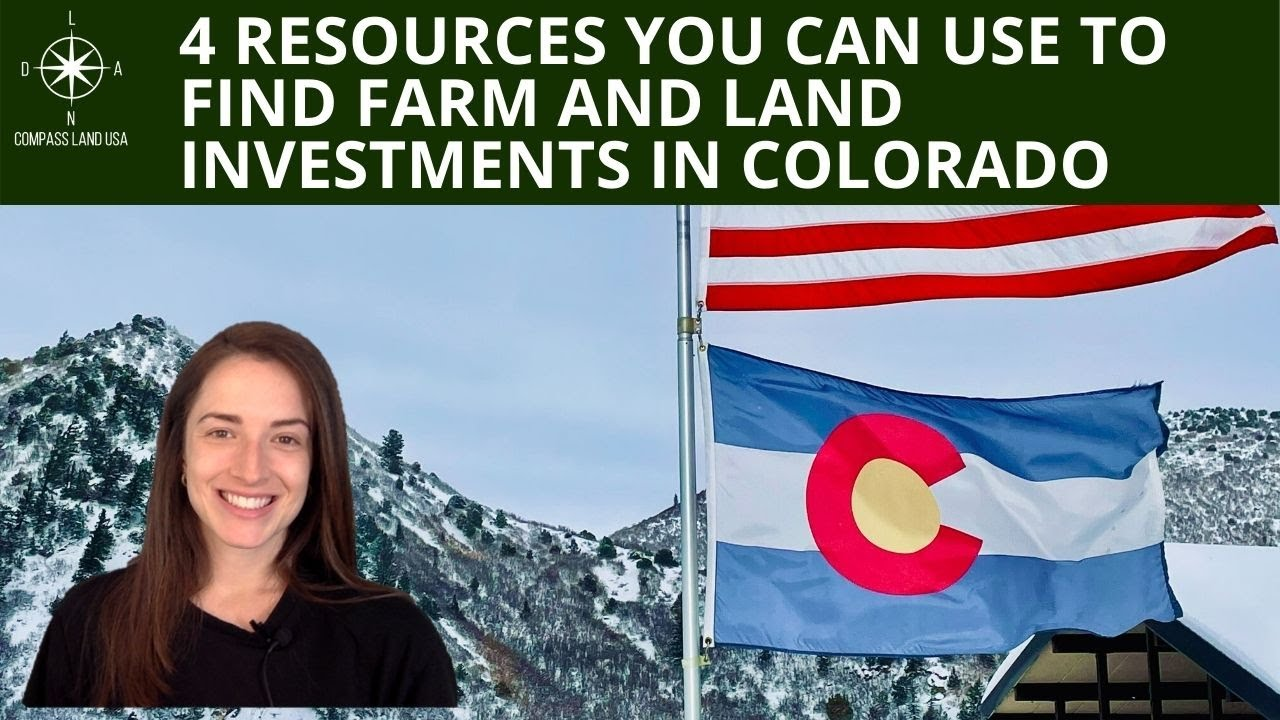 4 Resources You Can Use to Find Farm and Land Investments in Colorado