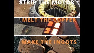 How Much Copper is in an Electric Motor- Then Melting it into copper ingots