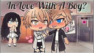 I'm In Love With A Boy | Gay Love Story | Gacha Life | GLMM